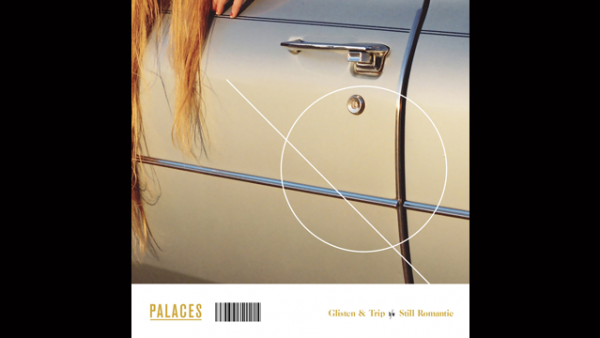 "Listen: Palaces ""Glisten & Trip/Still Romantic"""